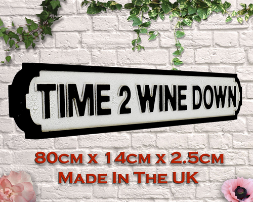 Time To Wine Down Vintage Road Sign / Street Sign
